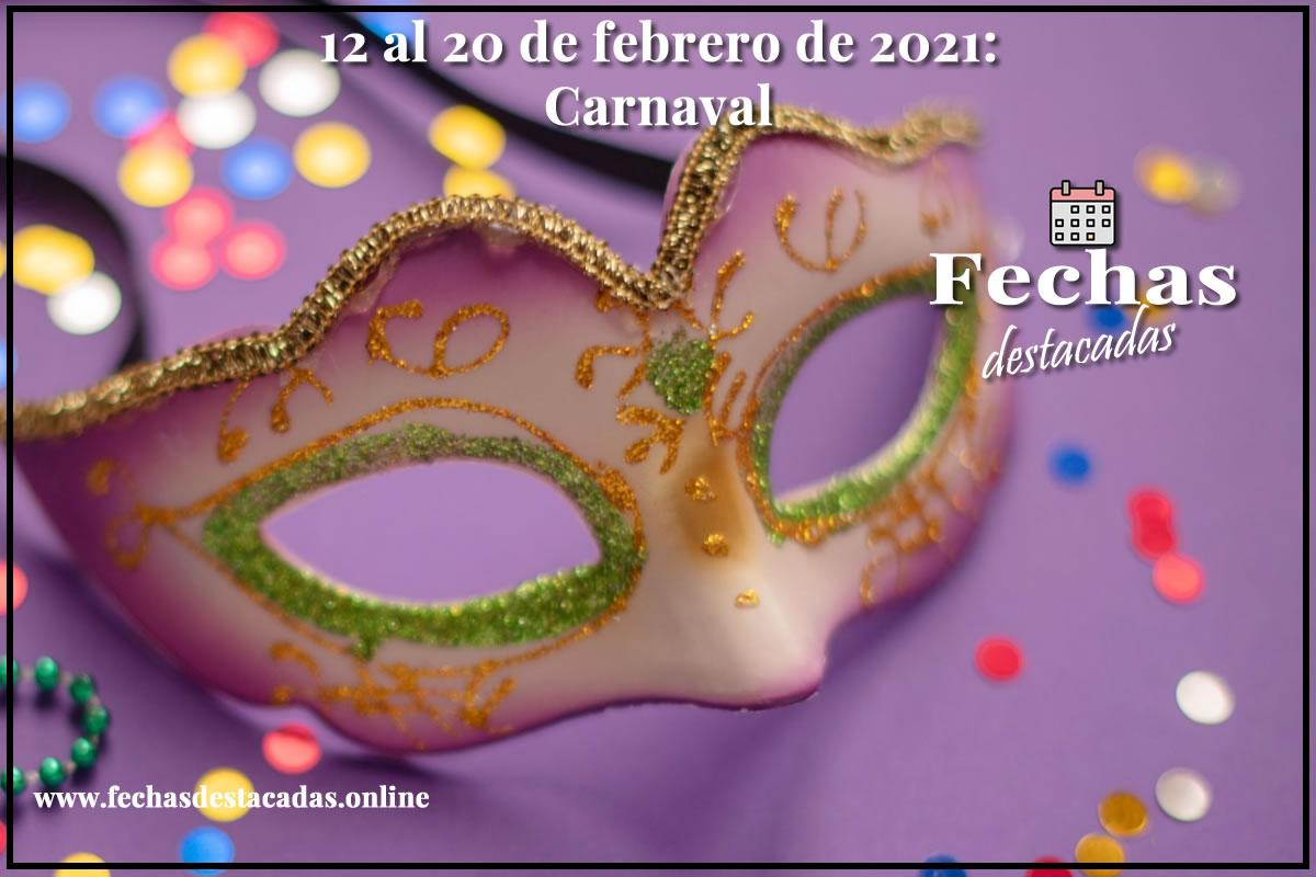 12 al 20 de febrero de 2021: Carnaval