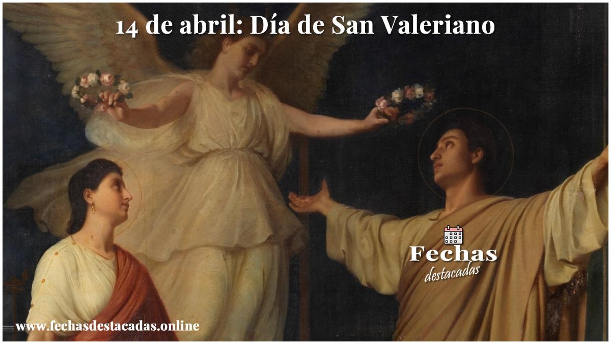 14 de abril: Día de San Valeriano