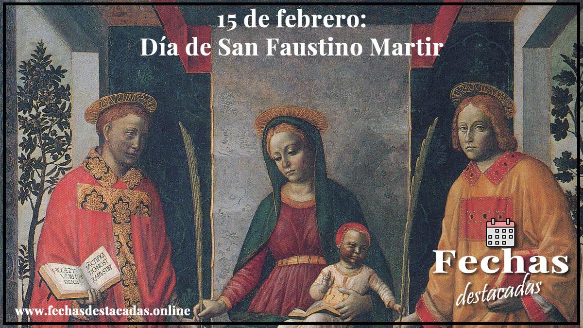 15 de febrero: Día de San Faustino