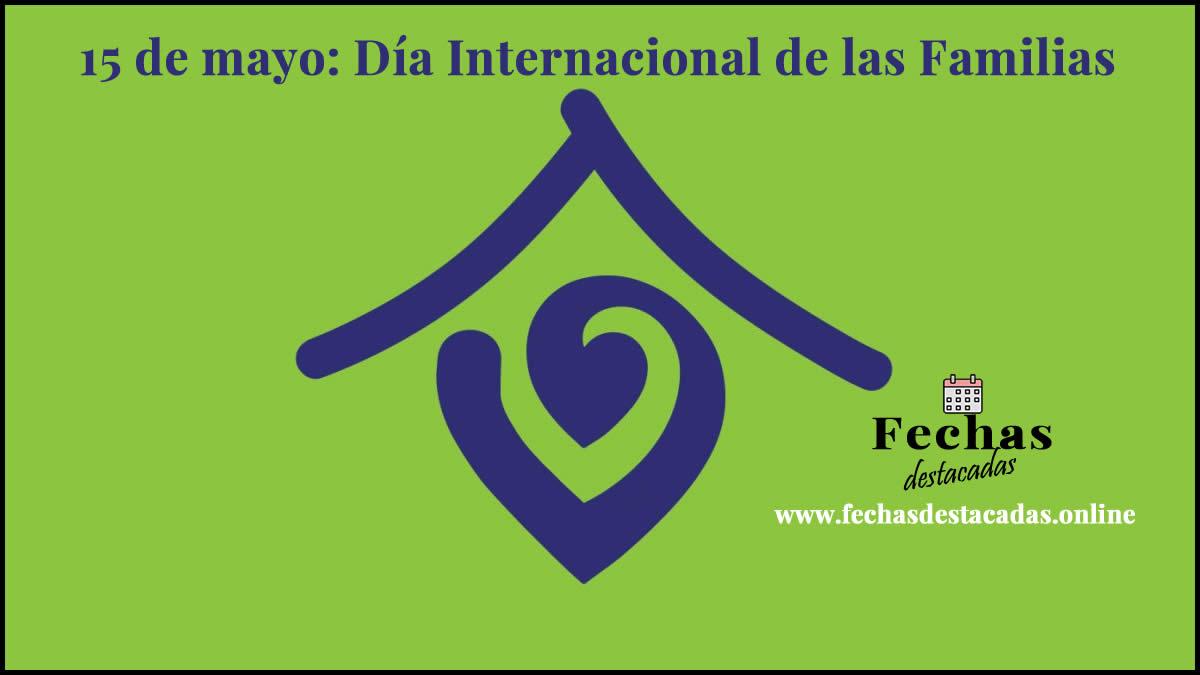 15 de mayo: Día Internacional de las Familias