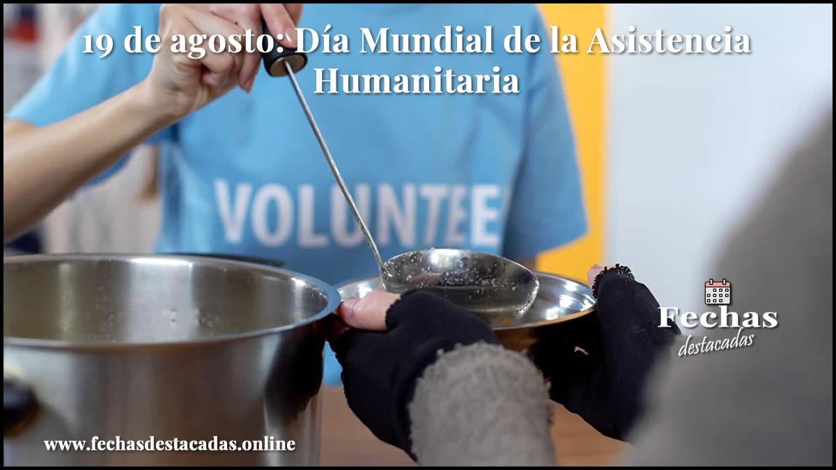 19 de agosto: Día Mundial de la Asistencia Humanitaria