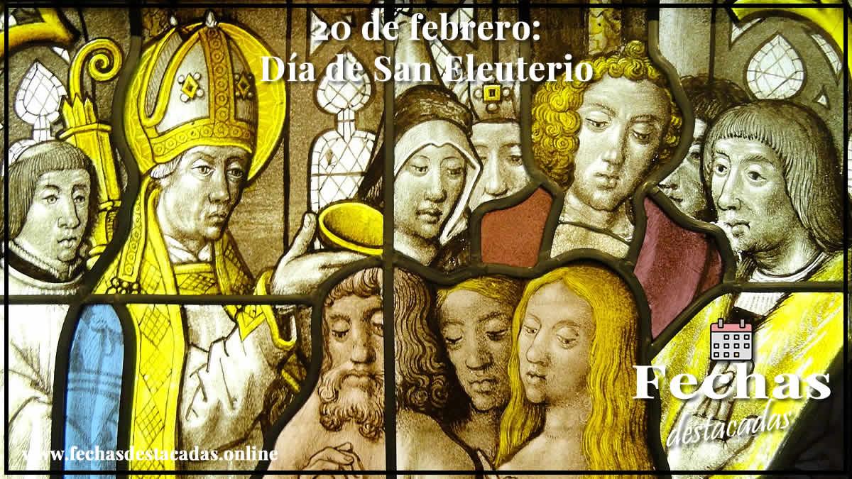 20 de febrero: Día de San Eleuterio