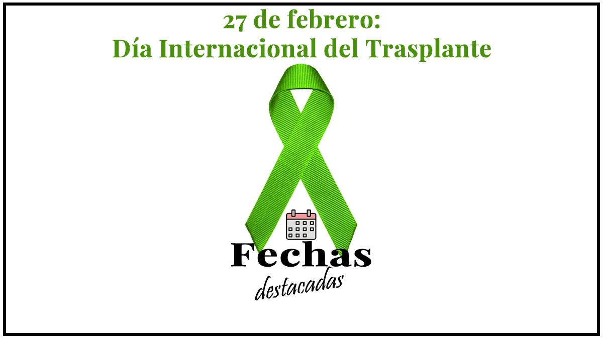 27 de febrero: Día Internacional del Trasplante de Órganos y Tejidos