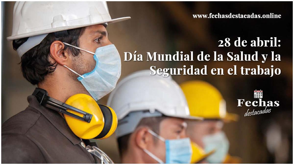 28 de abril: Día Mundial de la Salud y la Seguridad en el Trabajo