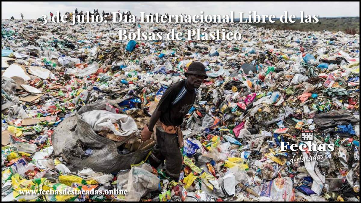 3 de julio: Día Internacional Libre de las Bolsas de Plástico
