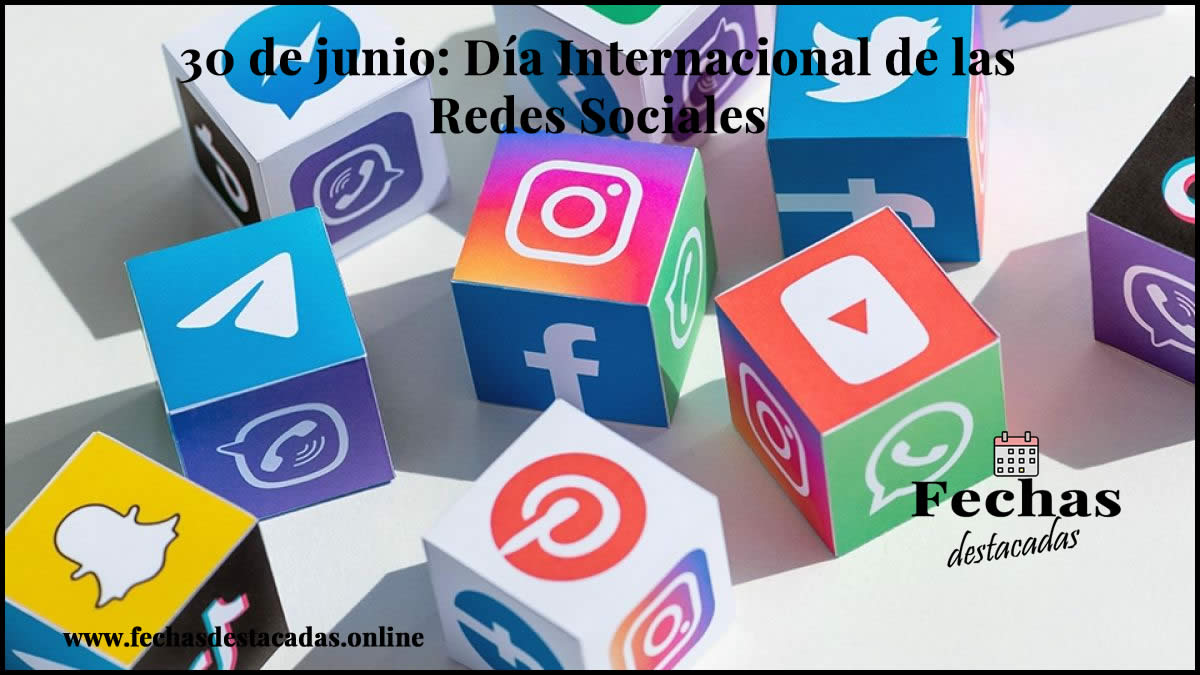 30 de junio: Día Internacional de las Redes Sociales