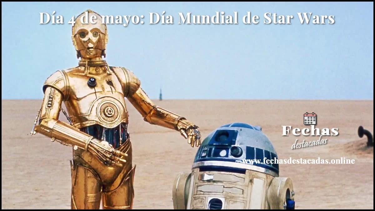 4 de mayo: Día Mundial de Star Wars