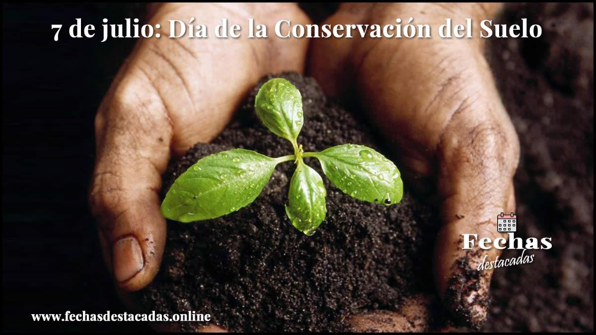7 de julio: Día de la Conservación del Suelo