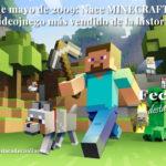 17 de mayo de 2009: Nace Minecraft, el videojuego más vendido de la historia