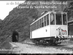 21 de febrero de 1925: Se inaugura el Tranvía de Sierra Nevada