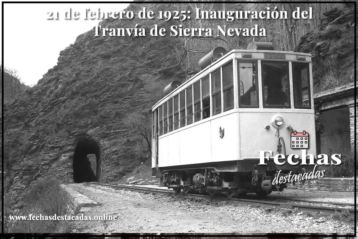 21 de febrero de 1925: Inauguración del Tranvía de Sierra Nevada
