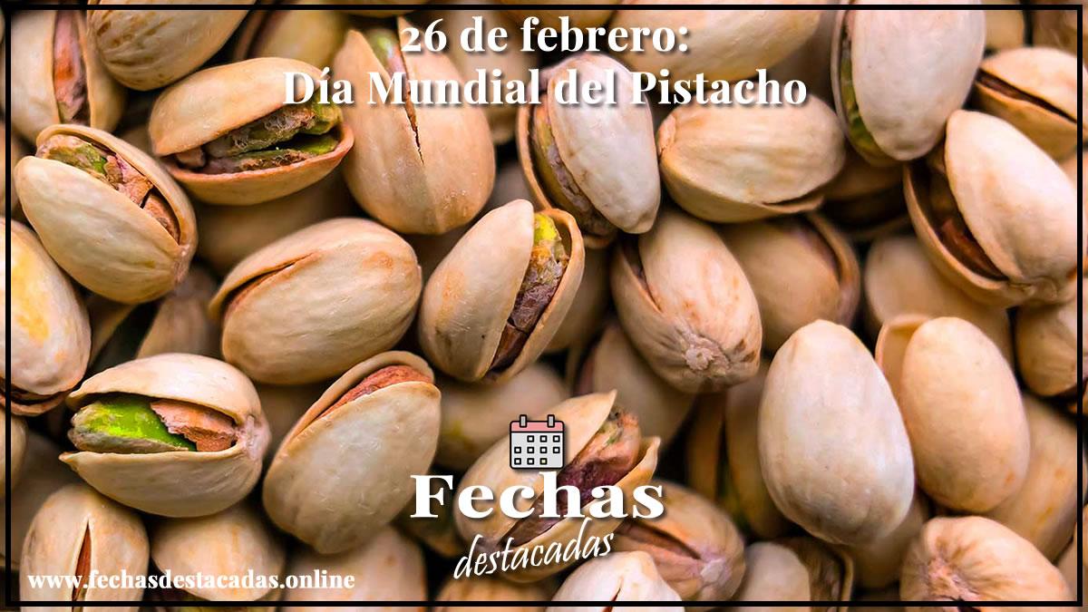 26 de febrero: Día Mundial del Pistacho