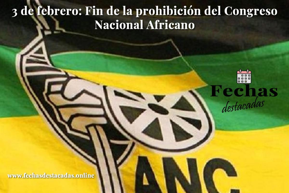 3 de febrero: Fin de la prohibición del Congreso Nacional Africano