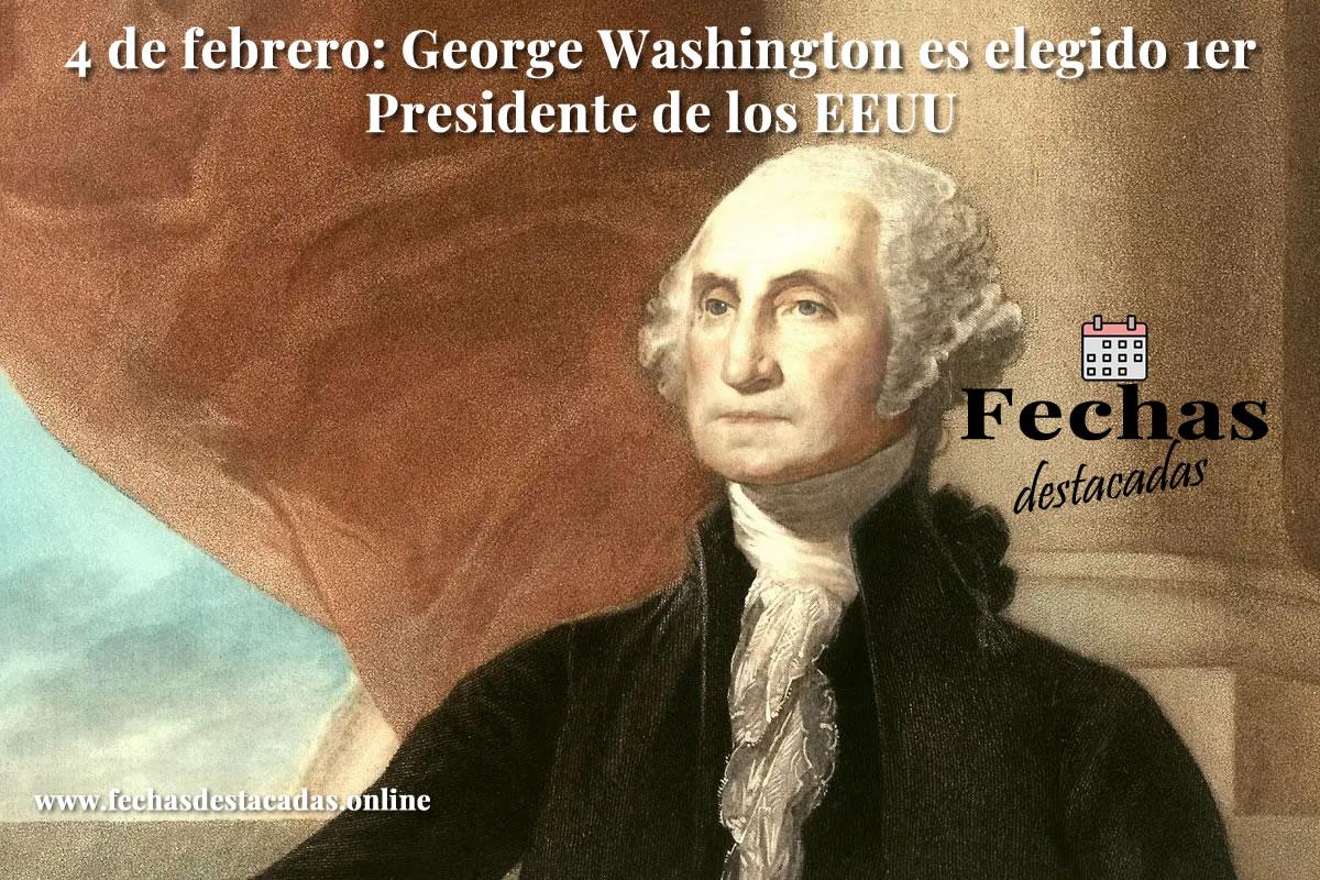 4 de febrero de 1789: Washington elegido primer presidente de los EEUU