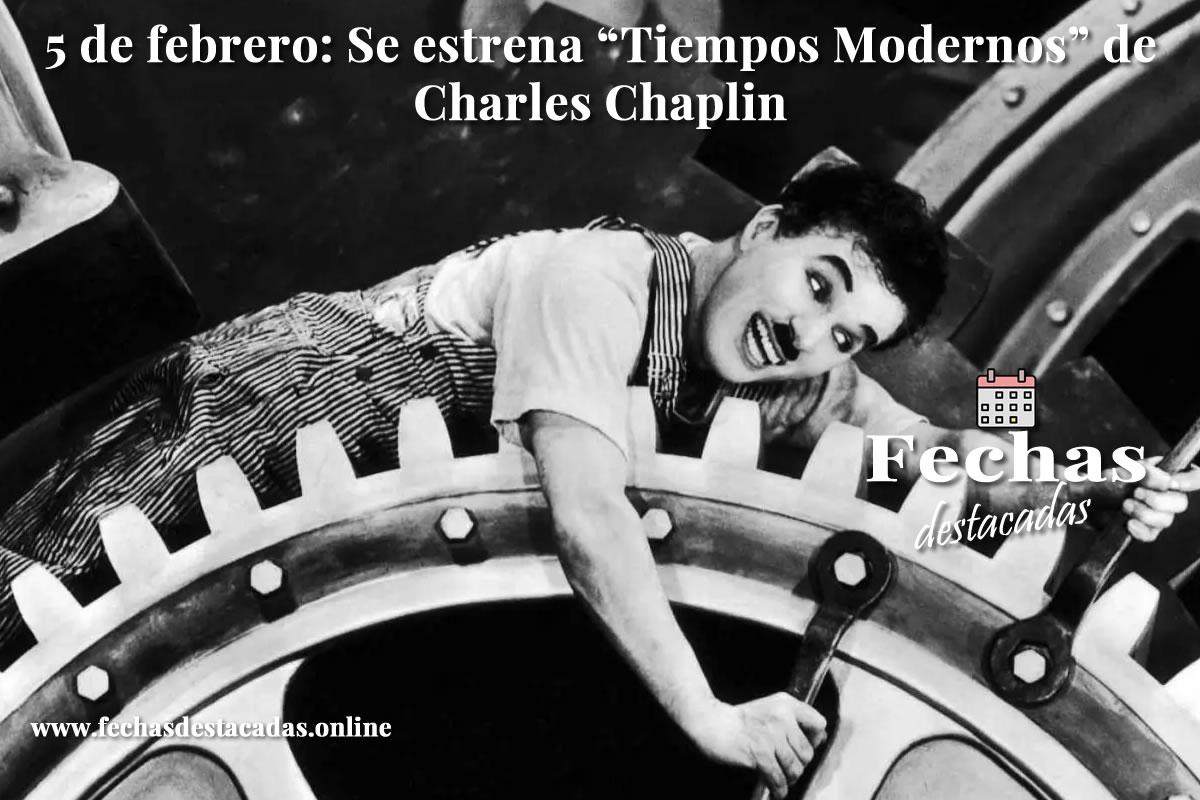 5 de febrero de 1936: Se estrena Tiempos Modernos de Charles Chaplin