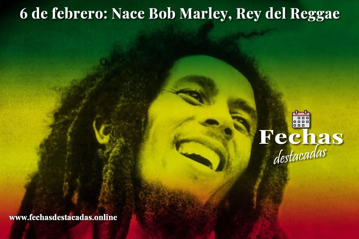 6 de febrero: Nace Bob Marley, Rey del Reggae